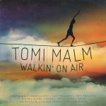 Tomi Malm - Walkin' On Air