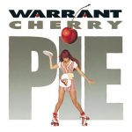Warrant - Dirty Rotten Filthy Stinking Rich & Cherry Pie (Remasters 2017)