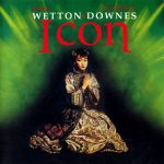 Wetton Downes - Icon I, II and III (remasters 2018 w/bonus tracks)
