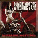 Zombie Motors Wrecking Yard - Supersonic Rock 'N Roll
